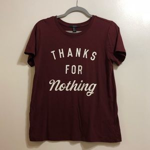 """Forever 21 """"Thanks for nothing"""" Graphic Tee"""
